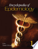 Encyclopedia Of Epidemiology : of epidemiology in a less...