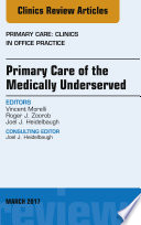 Primary Care of the Medically Underserved  An Issue of Primary Care  Clinics in Office Practice  E Book