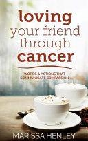download ebook loving your friend through cancer pdf epub