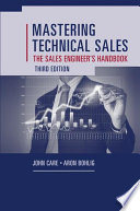 Mastering Technical Sales  The Sales Engineer   s Handbook  Third Edition