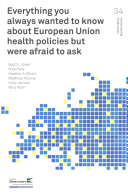 Everything You Always Wanted To Know About European Union Health Policies But Were Afraid To Ask