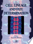 Cell Lineage And Fate Determination : the mechanisms regulating cell lineage and fate...