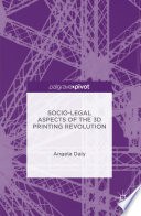 Socio Legal Aspects of the 3D Printing Revolution