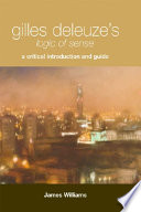 Gilles Deleuze s Logic of Sense  A Critical Introduction and Guide