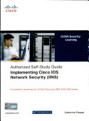 Implementing Cisco IOS Network Security  IINS    CCNA Security Exam 640 553   Authorized Self Study Guide
