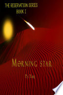 The Reservation Series: Morning Star