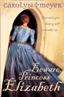 Beware  Princess Elizabeth