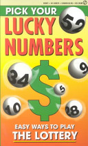 Pick Your Lucky Numbers : playing the numbers presents traditional strategies based on...