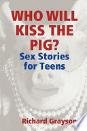 Who Will Kiss the Pig   Sex Stories for Teens