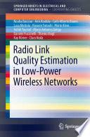 Radio Link Quality Estimation in Low Power Wireless Networks