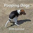 Pooping Dogs 2021 Calendar