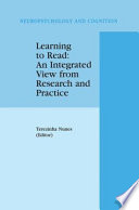Learning to Read  An Integrated View from Research and Practice