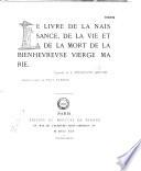 Le Livre de la naissance  de la vie et de la mort de la Bienheureuse Vierge Marie