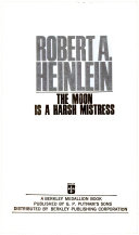 ROBERT A  HEINLEIN THE MOON IS A HARSH MISTRESS