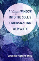 A Unique Window Into the Soul's Understanding of Reality