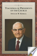 Teachings Of Presidents Of The Church Spencer W Kimball book
