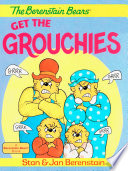 The Berenstain Bears Get the Grouchies