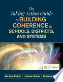 The Taking Action Guide to Building Coherence in Schools  Districts  and Systems