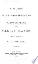 A Reprint of Some of the Speeches on the Distribution of the Geneva Award, First Session, XLIII Congress
