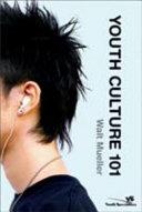 Ebook Youth Culture 101 Epub Walt Mueller Apps Read Mobile