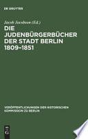Die Judenbürgerbücher der Stadt Berlin 1809-1851