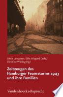 Zeitzeugen des Hamburger Feuersturms 1943 und ihre Familien