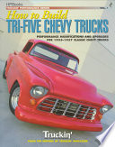 How to Build Tri Five Chevy Trucks