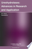 Ureohydrolases  Advances in Research and Application  2011 Edition
