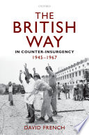 The British Way in Counter Insurgency  1945 1967