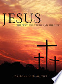 Jesus The Way The Truth And The Life
