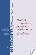 Histoire et Missions Chrétiennes N-001. Bilan et perspectives en histoire missionnaire (France, Belgique, Pays-Bas, Italie)