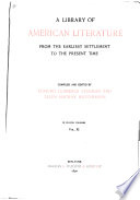 A Library of American Literature  Literature of the republic  pt  4  1861 1888  continued  Additional selections  1834 1889  Short biographies of all authors represented in this work  by Arthur Stedman  General index