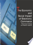 The Economic and Social Impact of Electronic Commerce Preliminary Findings and Research Agenda