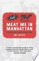 Meat Me In Manhattan : meat me in manhattan takes readers...