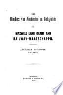 Aan Houders Van Aandeelen En Obligati N Der Maxwell Land Grant And Railway Maatschappij Amsterdam Rotterdam Juli 1873