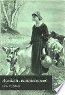 Acadian Reminiscences