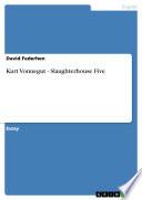A short research paper on Kurt Vonnegut s  Slaughterhouse Five