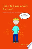 Can I Tell You About Asthma