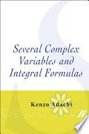 Several Complex Variables and Integral Formulas