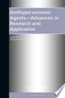 Antihyperuricemic Agents   Advances in Research and Application  2012 Edition