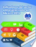 Indicadores del Sector Editorial Privado en M  xico 2015