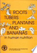 Roots, Tubers, Plantains and Bananas in Human Nutrition