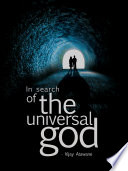 In Search of the Universal God. Free download PDF and Read online