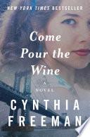 Come Pour the Wine