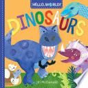 Hello  World  Dinosaurs Book PDF