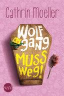 Wolfgang muss weg!