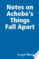 Notes on Achebe s Things Fall Apart