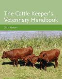 The Cattle Keeper s Veterinary Handbook