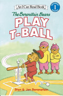 The Berenstain Bears Play T-Ball Book