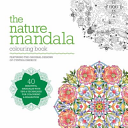 The Nature Mandala Colouring Book : book features 44 exquisitely drawn mandalas by...